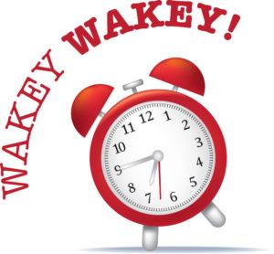 Waking up - wakey wakey